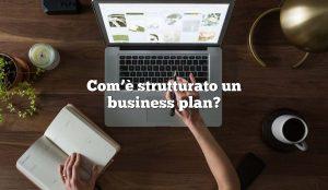 Com'è strutturato un business plan?
