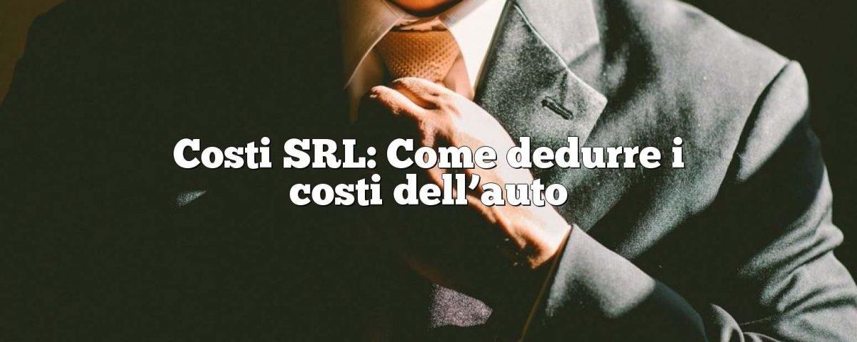Costi SRL: Come dedurre i costi dell'auto