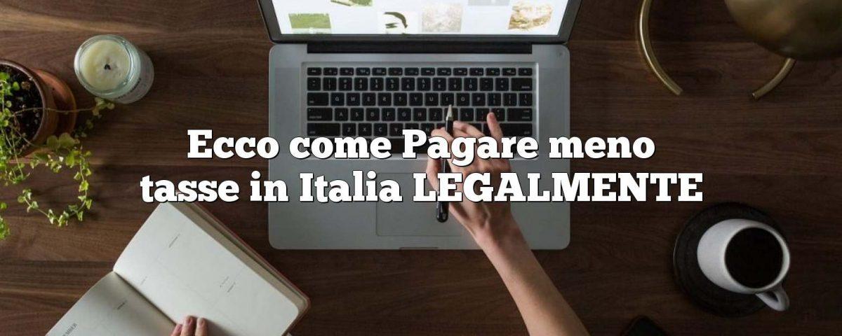 Ecco come Pagare meno tasse in Italia LEGALMENTE