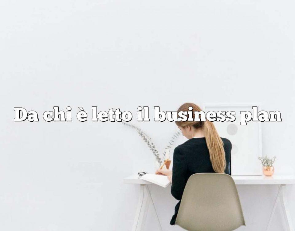 Da chi è letto il business plan