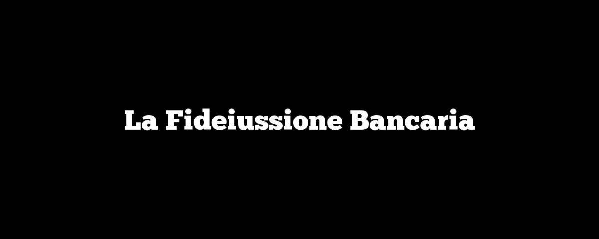 La Fideiussione Bancaria