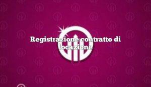 Registrazione contratto di locazione