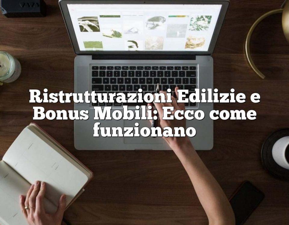 Ristrutturazioni Edilizie e Bonus Mobili: Ecco come funzionano