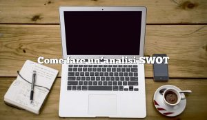 Come fare un'analisi SWOT