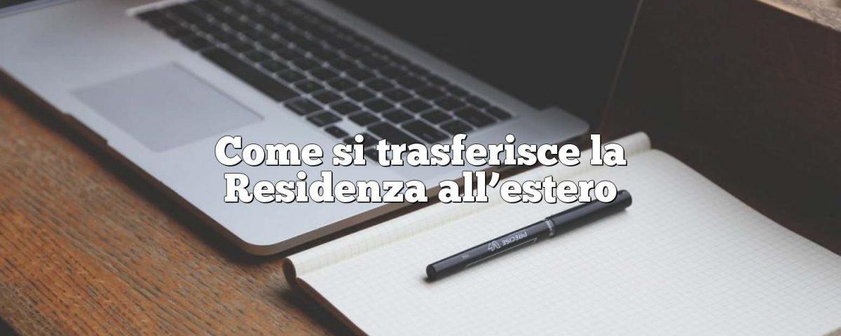 Come si trasferisce la Residenza all'estero