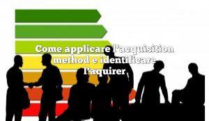 Come applicare l'acquisition method e identificare l'aquirer