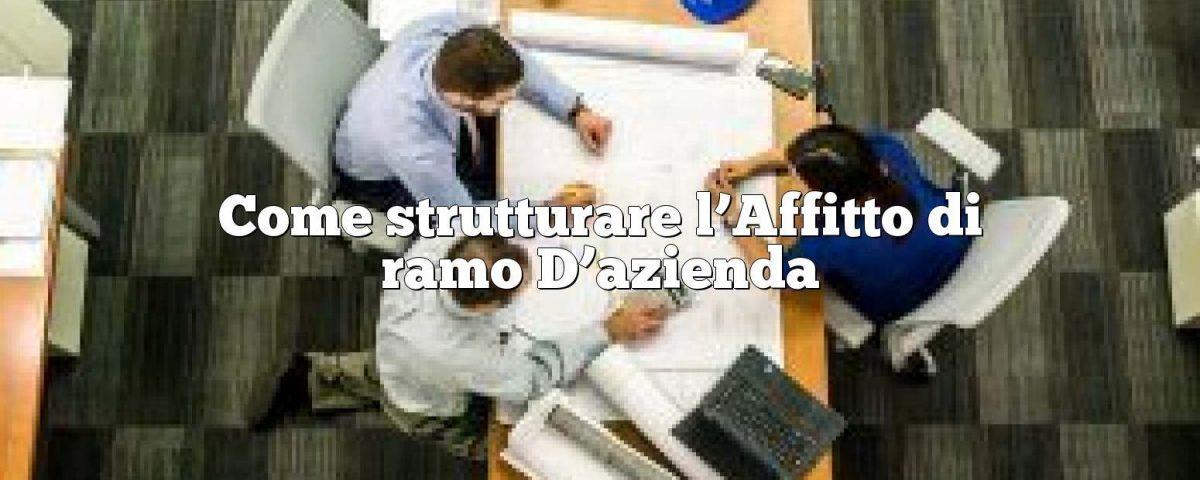 Come strutturare l'Affitto di ramo D'azienda