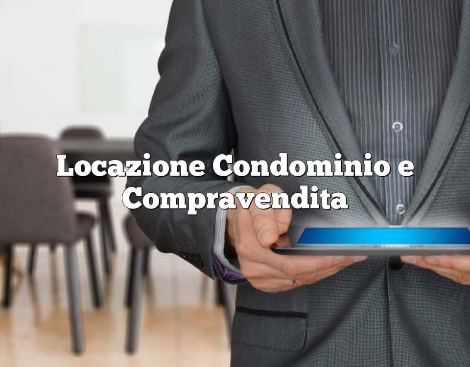 Locazione Condominio e Compravendita