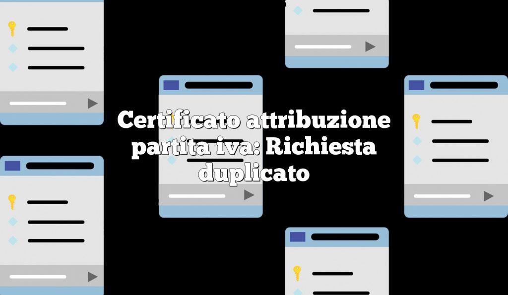 Certificato attribuzione partita iva: Richiesta duplicato
