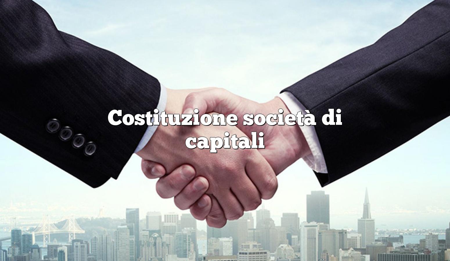 Costituzione società di capitali