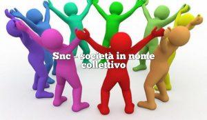 Snc – società in nome collettivo