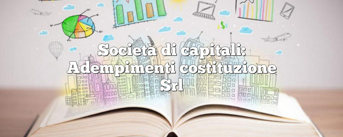 Società di capitali: Adempimenti costituzione Srl