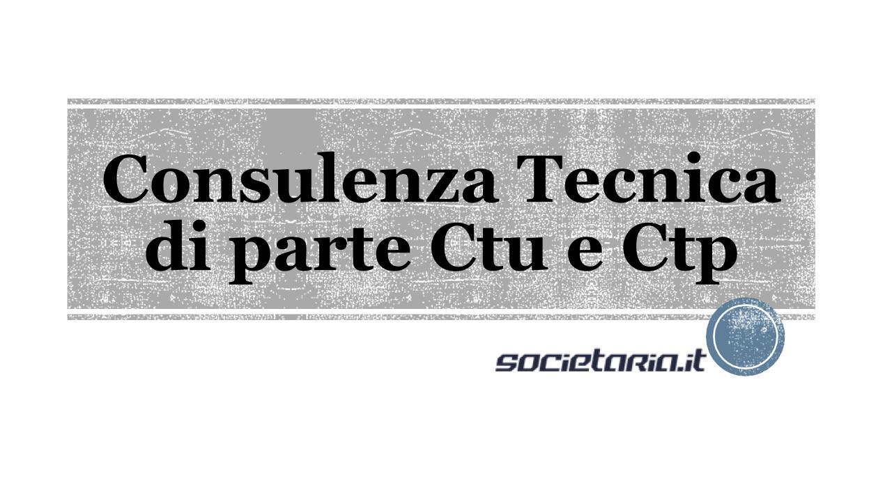 Consulenza Tecnica d'ufficio e di parte Ctu e Ctp
