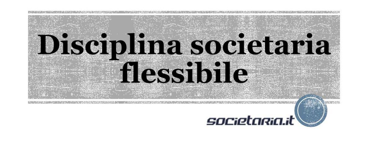 Disciplina societaria flessibile