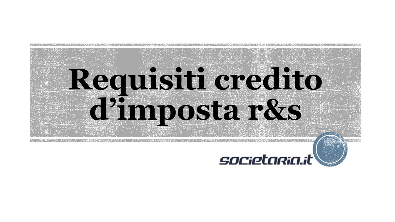 Requisiti credito d'imposta r&s