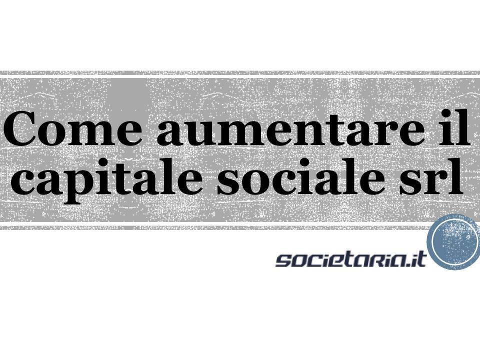 Come aumentare il capitale sociale srl