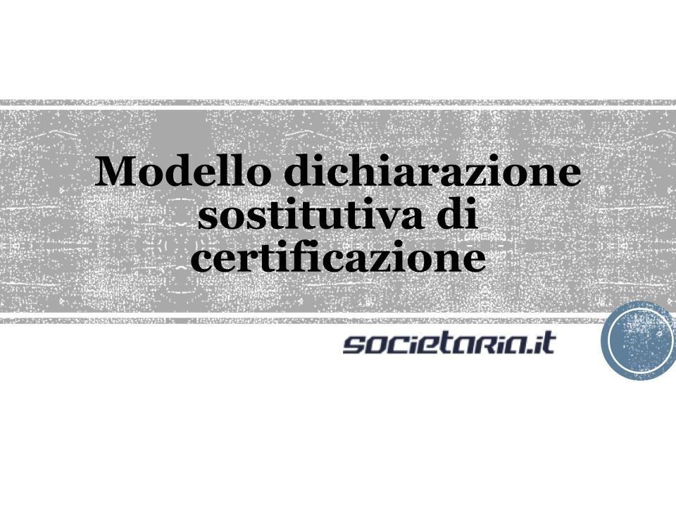 Modello dichiarazione sostitutiva di certificazione cos'è e vari tipi